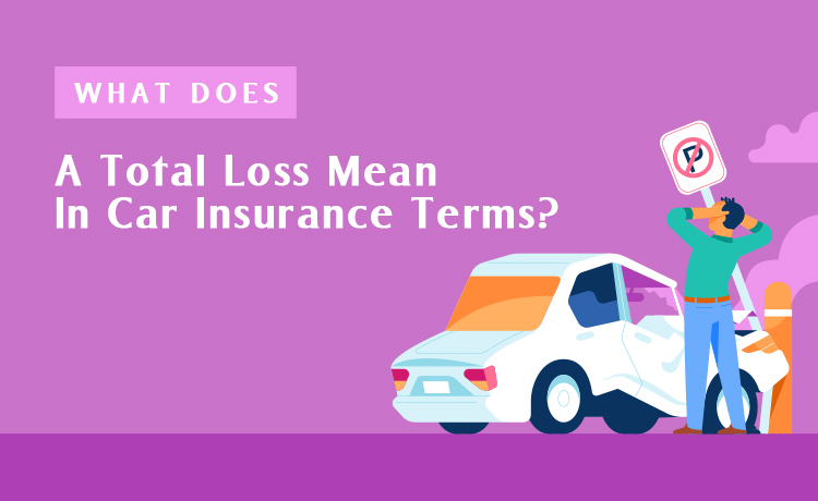 What Does A Total Loss Mean In Car Insurance Terms Blog Featured Image