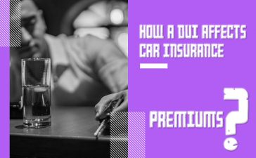 How a DUI Affects Car Insurance Premiums Blog Featured Image