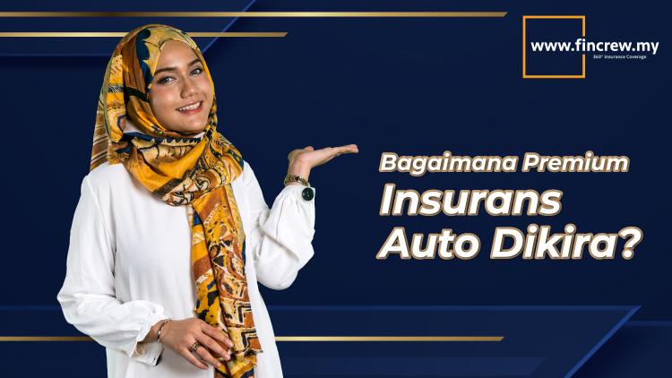Bagaimana Premium Insurans Auto Dikira Blog Featured Image